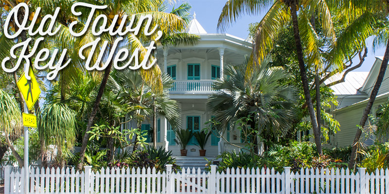 Old Town Key West - Visiter la Floride