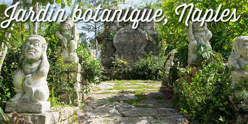 Le jardin botanique de Naples - Visiter la Floride