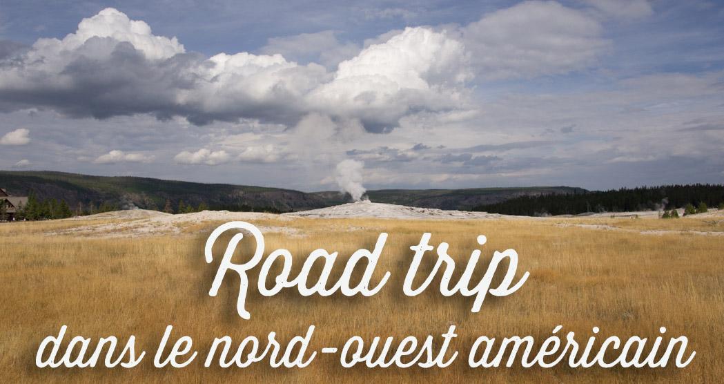 road trip dans le nord ouest américain