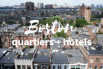 Quartiers et hôtels de Boston