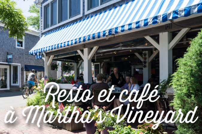 restos et cafés à Martha's Vineyard