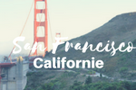Visiter San Francisco, quoi faire et bon plans